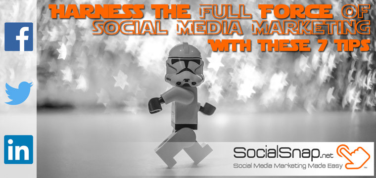 7 tips to becoming a Jedi master of social media marketing